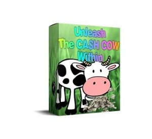 unleash the cash cow within